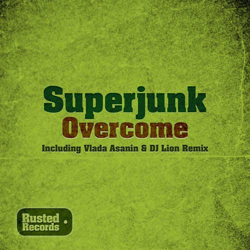 Superjunk - Overcome ( Vlada Asanin & DJ Lion Remix ) Out Now