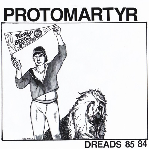 Protomartyr- Bubba Helms