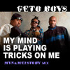 Geto Boys - My Mind is Playing Tricks on Me (mynameistoby mix) .: Mastered :.
