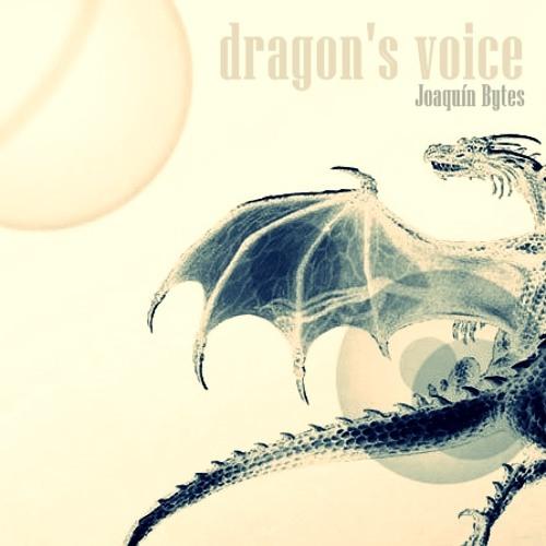 Dragon's voice - Joaquín Bytes