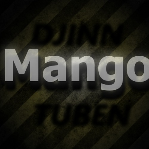 Djinn & Tuben - Mango (Original Mix)