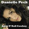 Danielle Peck - Rock n' Roll Cowboy