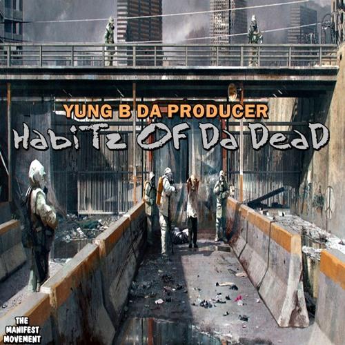 Yung B Da Producer - HabiTz Of Da DeaD/J.Nolan - Dear Moleskin(freeverse)