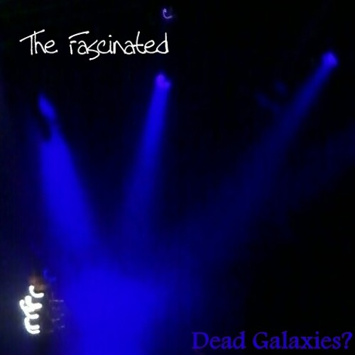 Dead Galaxies? (Beautiful Things Edit)