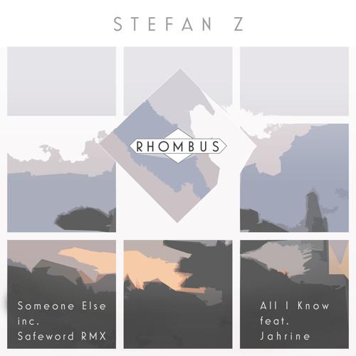 Stefan Z - All I Know ft Jahrine - Rhombus005