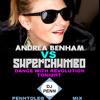 Andrea Benham Vs. Superchumbo - Dance With Revolution Tonight (DJ Penn Penntoleg)