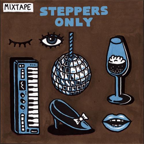 Steppers only mixtape - leolyxxx