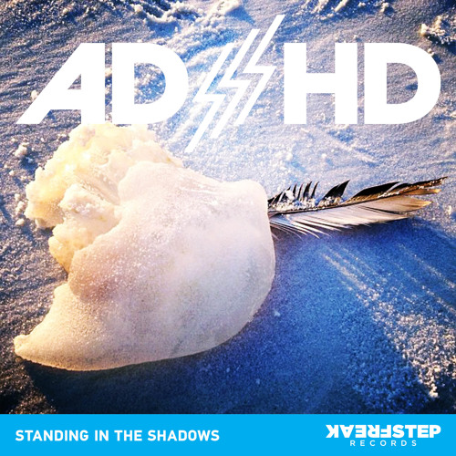 Standing In The Shadows by ADHD