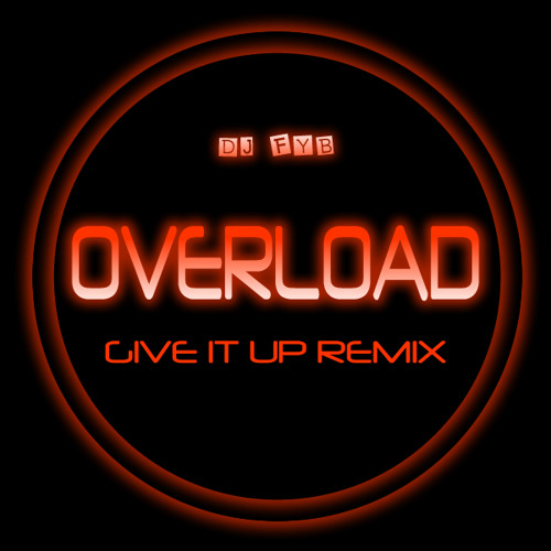 Overload (Give It Up Remix)