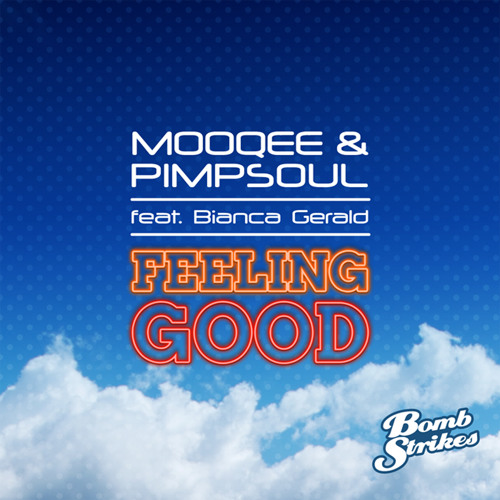 Feeling Good - Mooqee & Pimpsoul ft Bianca Gerald (preview)