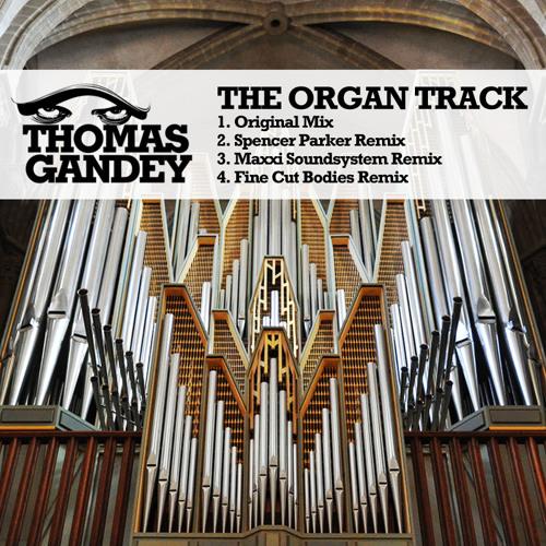 Thomas Gandey - The Organ Track (Fine Cut Bodies remix)