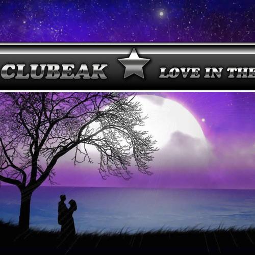 DJ CLUBEAK - LOVE IN THE SKY (ORIGINAL MIX)