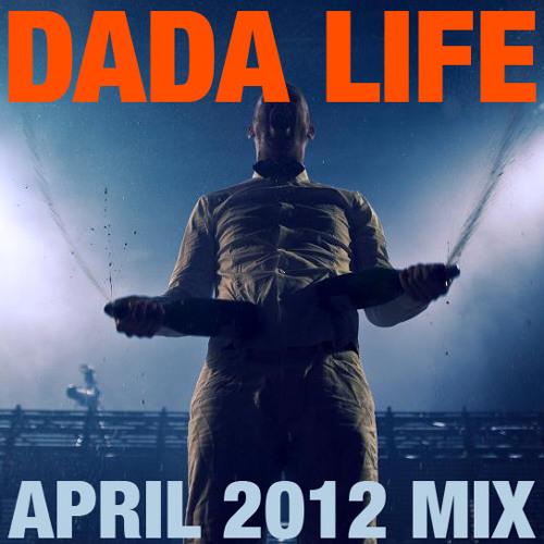 Dada Life - April 2012 Mix