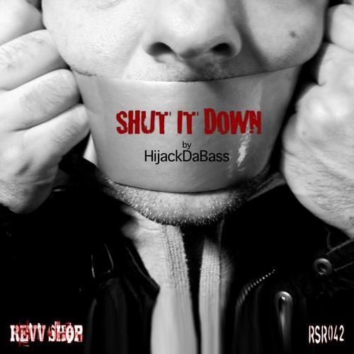 Hijack Da Bass - Shut it Down (Original Mix) Out by RevvShop