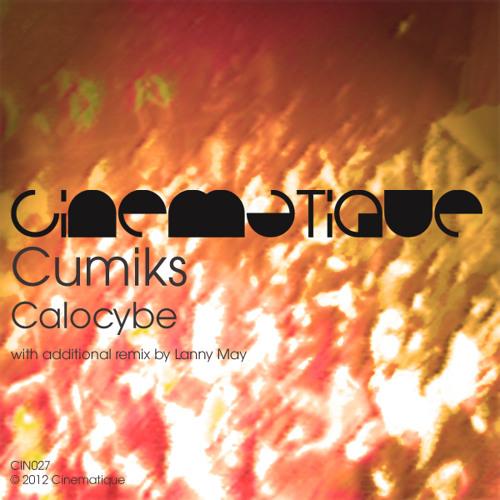 Cumiks - Calocybe (Lanny May Remix) (edit)
