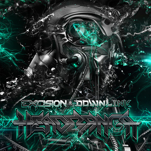 Headbanga by Excision & Downlink