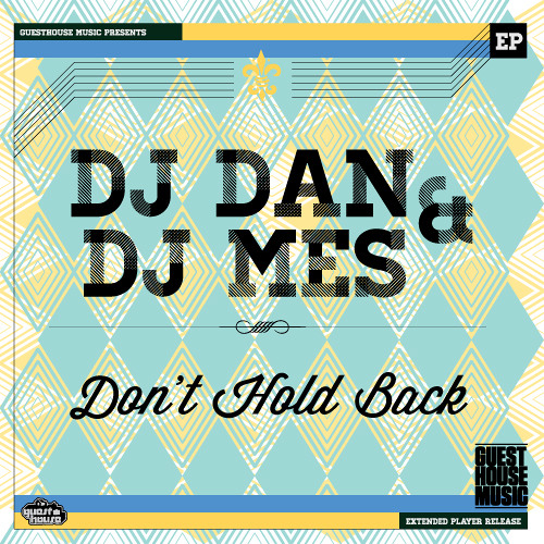 DJ Dan + DJ Mes - Don't Hold Back (96 kbps Preview) [Now on Beatport]
