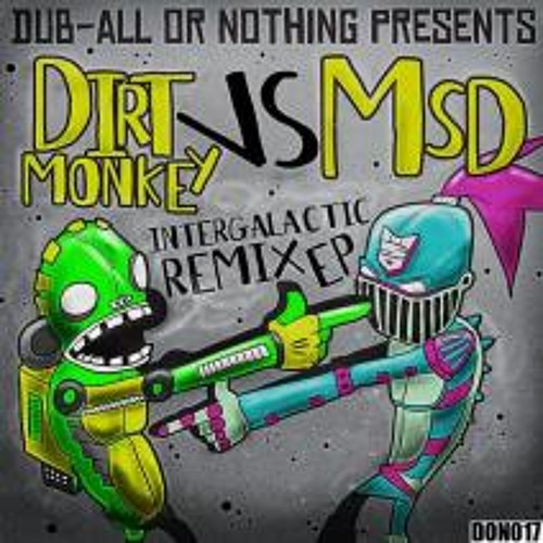 Dirt Monkey & MSD - Intergalactic (1uP Remix) (OUT NOW ON BEATPORT CLICK BUY IT NOW !)