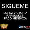 Sigueme- Paco Mendoza, Lopez Victoria & Rapsusklei