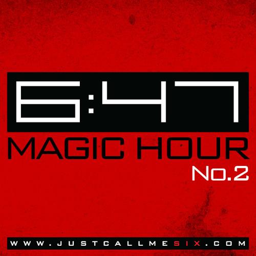 6:47 - Magic Hour No.2