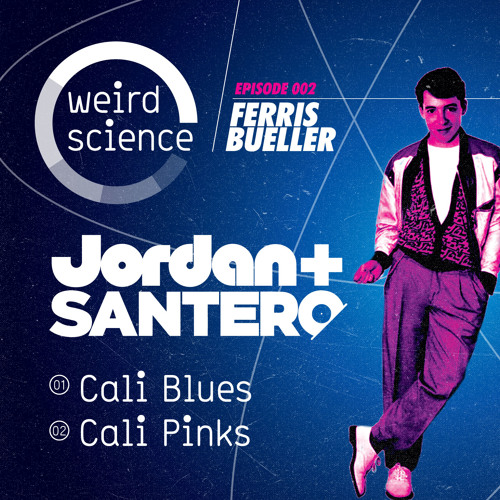 Jordan & Santero - Cali Blues (Weird Science 002) Out Now
