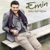 Emin - Baby Get Higher