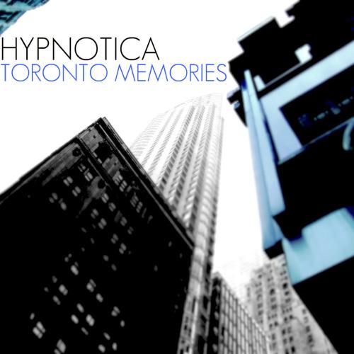 Hypnotica - Toronto Memories (Original/Official Release) FREE DOWNLOAD