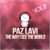 Dj Paz Lavi - The Way I See The World Vol.2 (Full Live Set )
