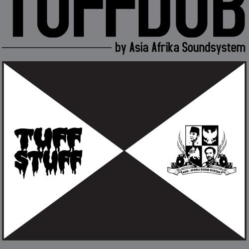Asia-Afrika Sound X Tuff Stuff - Tuff Dub