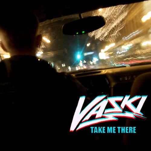 Vaski - Take Me There