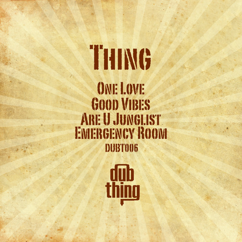 Thing - Good Vibes (Dubthing 006) OUT NOW ! ! !