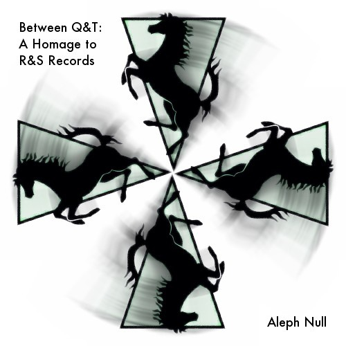 Aleph Null - Between Q&T: A Homage to R&S Records
