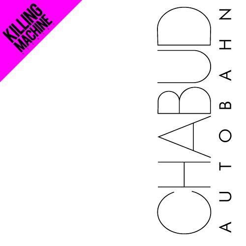 Chabud - Autobahn (Fabio Miotto Remix) [Killing Machine Records] Out Now!!