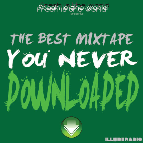 The Best Mixtape You Never Downloaded