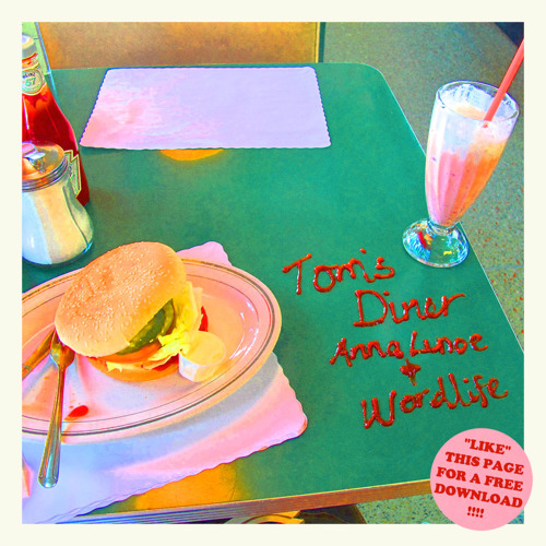 Tom's Diner (Anna's Junior Burger Edit) - Anna Lunoe & Wordlife