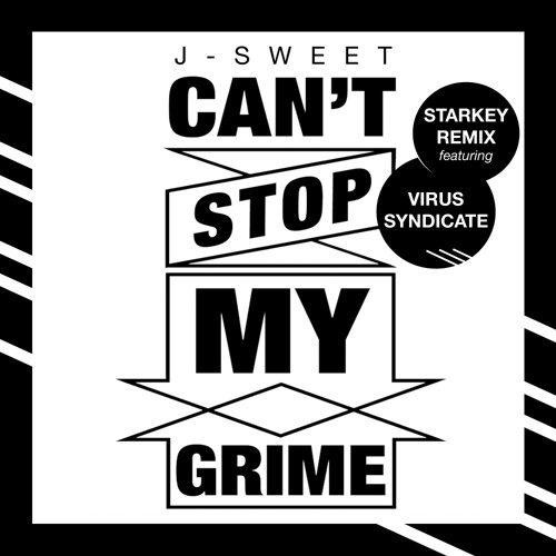 Can't Stop My Grime (Starkey Remix ft Virus Syndicate)