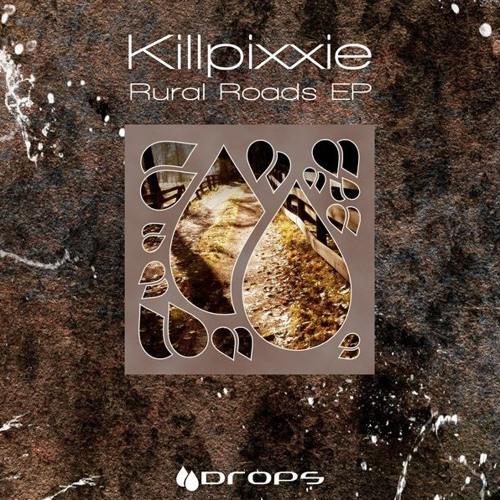 Killpixxie-Rural Roads(Mefoo Remix)
