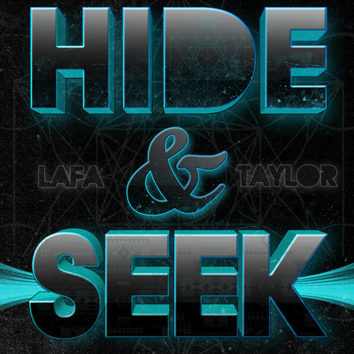 Lafa Taylor - Hide and Seek
