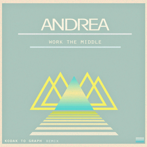 Andrea - Work the Middle (Kodak to Graph Rmx)