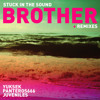 STUCK IN THE SOUND - Brother - YUKSEK remix