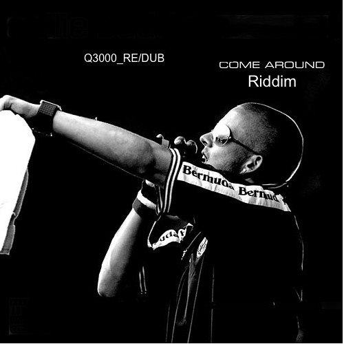 ComeAround Riddim_Q3000_ReDub