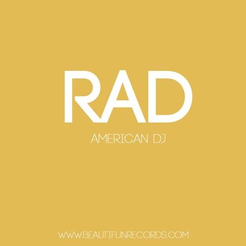 AMERICAN DJ - RAD (Original Mix) [preview] {Beautifun Records} (Out Now)