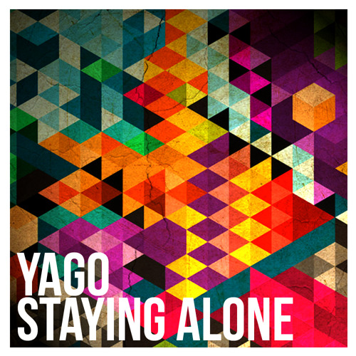 Yago Staying Alone (Snippet)