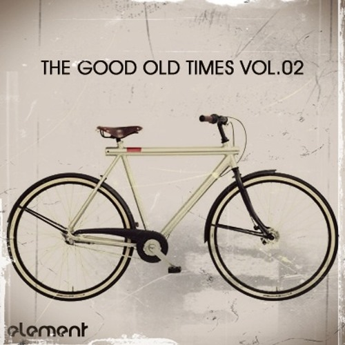 Element - The Good Old Times Vol. 02 (04.2012)