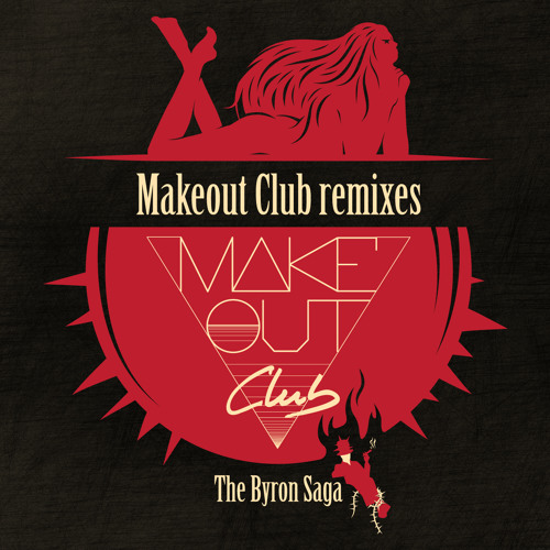 "The Byron Saga ""Little Baby"" - Makeout Club remix"