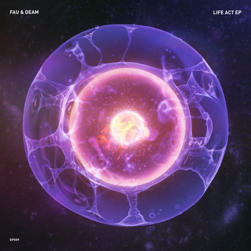 Fau&Deam - Life Act EP (Sampler)