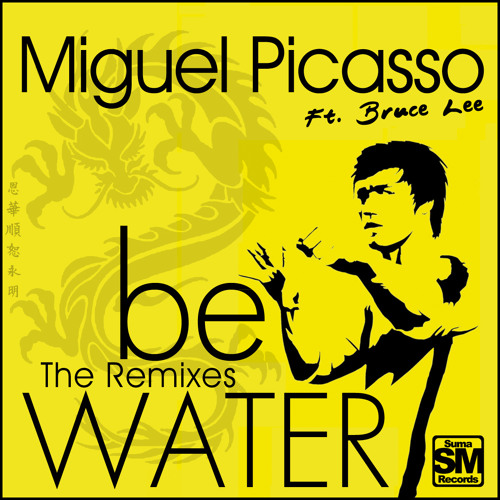 Miguel Picasso Feat. Bruce Lee - Be Water (Luis Pitti Remix) cut