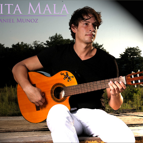 Daniel Munoz - Mala Malita Mala