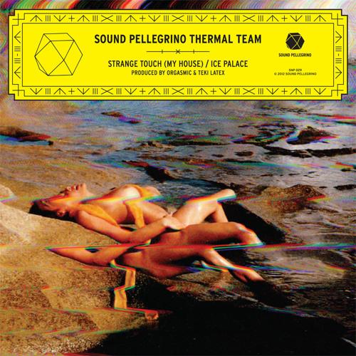 SOUND PELLEGRINO THERMAL TEAM — Strange Touch (My House)
