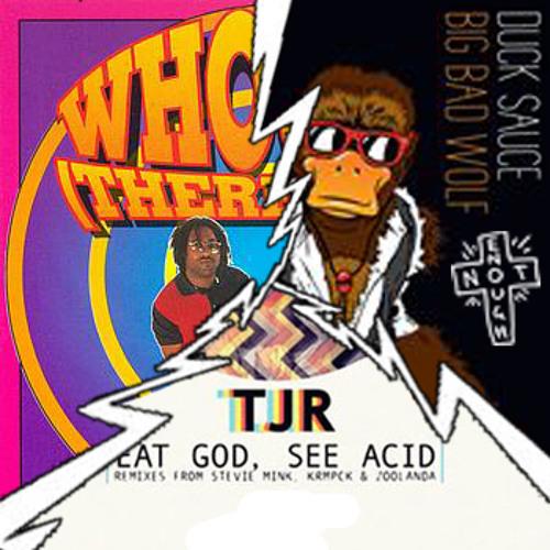 Eat Acid and Whoomp The Big Bad God..... ***[FREE DL]***